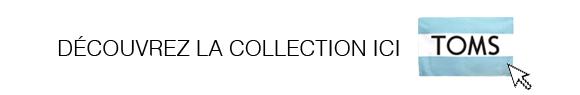 Toms Shoes - Nouvelle collection
